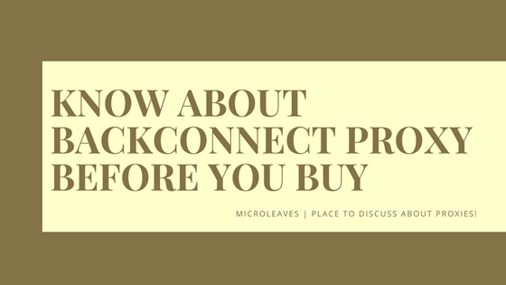 Know About Backconnect Proxy Before You Buy