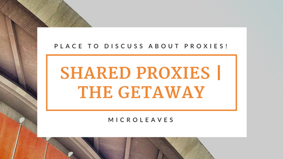Shared Proxies: The Getaway