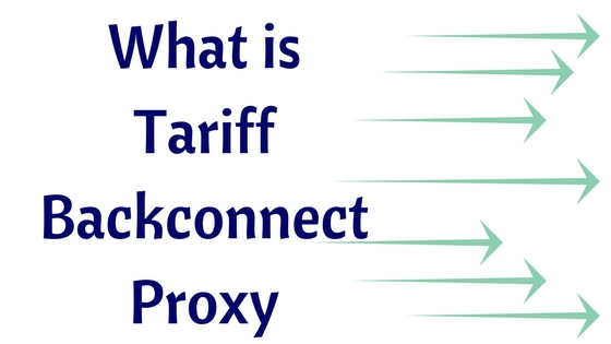 What is Tariff Backconnect Proxy