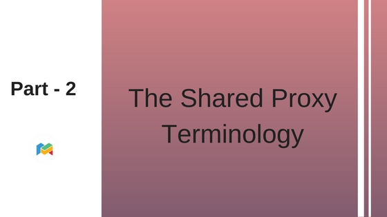 Part 2: The Shared Proxy Terminology