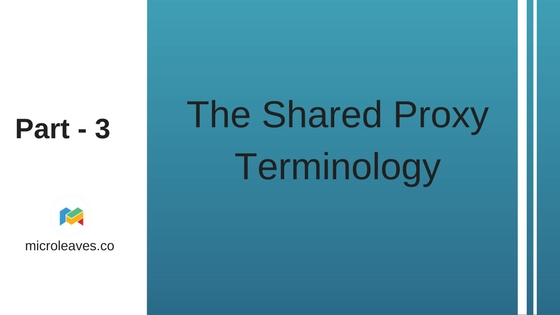 Part 3: The Shared Proxy Terminology