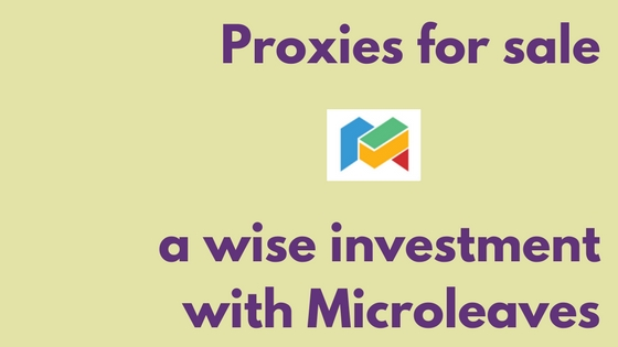 Proxies for sale- a wise investment with Microleaves