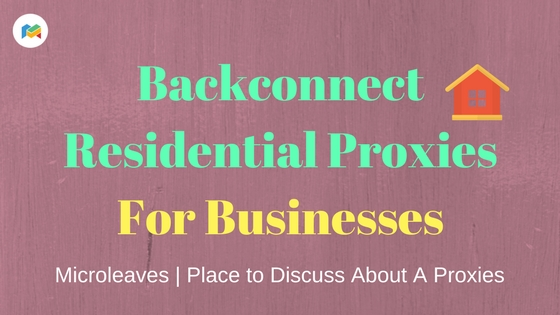 Backconnect Residential Proxies For Businesses