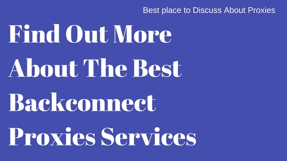 Find Out More About The Best Backconnect Proxies Services
