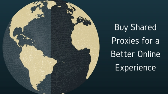 Buy shared proxies for a better online experience