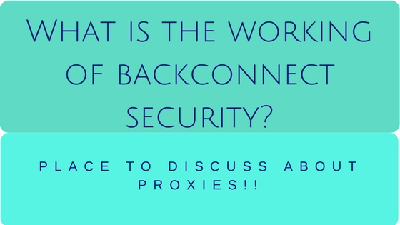 What is the Working of Backconnect Security?