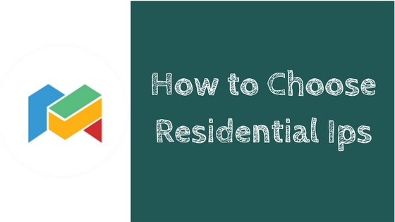 How to Choose Residential Ips