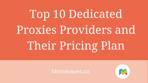 Top 10 Dedicated Proxies Providers and Their Pricing Plan