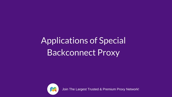 Applications of Special Backconnect Proxy
