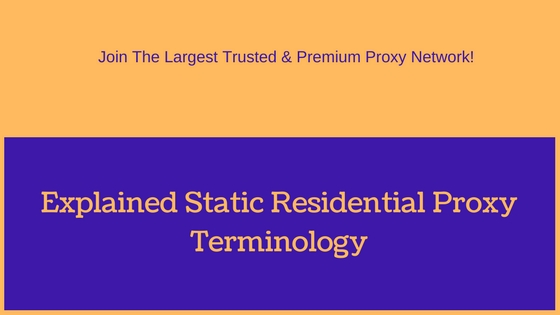 Explained Static Residential Proxy Terminology