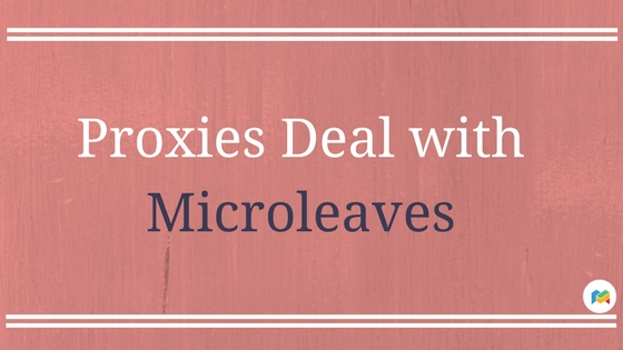 Proxies Deal with Microleaves